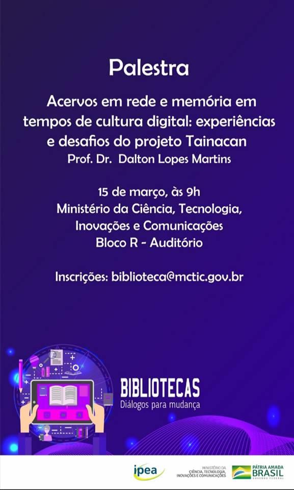 Palestra: Acervos em rede e memória em tempos de cultura digital: experiências e desafios do projeto Tainacan