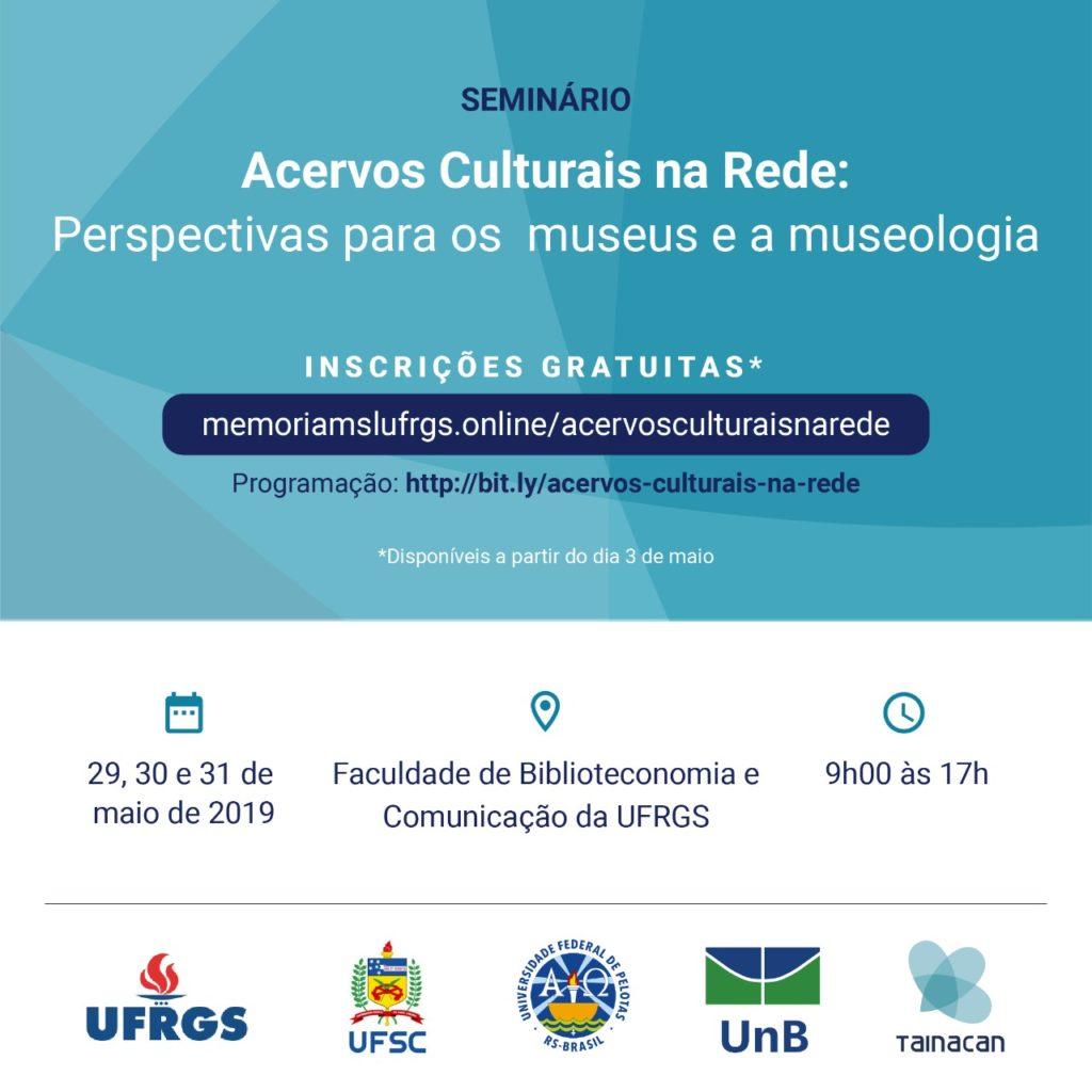 Seminário Acervos Culturais na Rede: Perspectivas para os museus e a Museologia